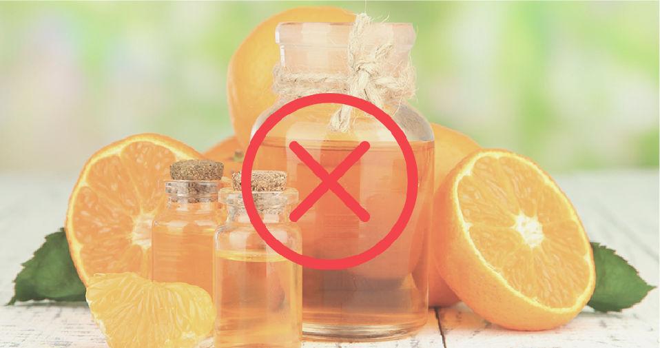 Why Orange Oil is bad